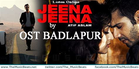 download mp3 jeena from badlapur mp3skull new movie songs mp3 free download videos atif