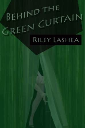 behind the green curtain behind the green curtain by riley lashea book review