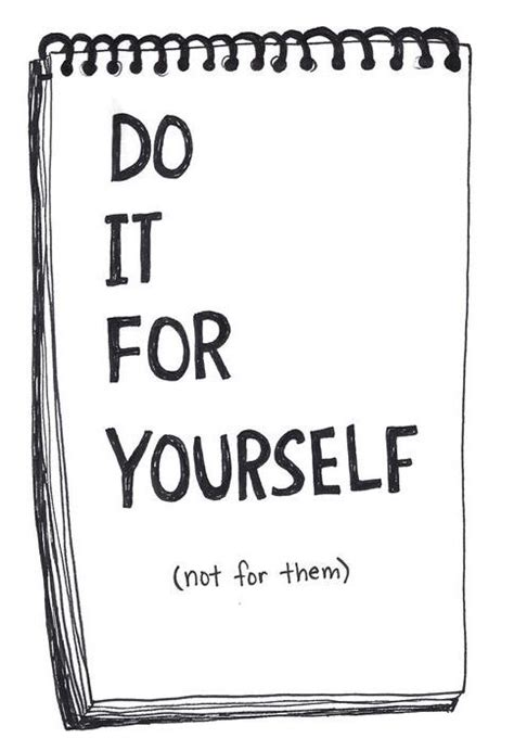 Do it for yourself quotes tumblr solutioingenieria Images