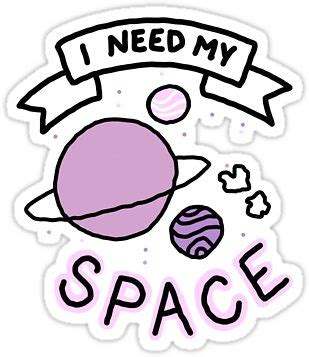 """""""i need my space sticker"""" stickers by marchkitty 