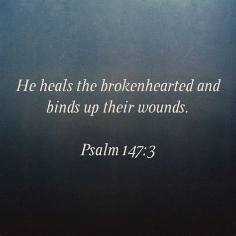 he heals the brokenhearted living and loving after rejection books best 25 psalm 147 ideas on bible quotes