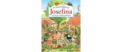 josefina busca un tesoro mam 225 tiene un plan el gran libro de josefina busca y encuentra sorteos para familias