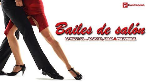 clases baile salon bailes de salon lo mejor de bachata salsa pasodobles