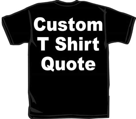 Customized Shirts For Custom T Shirt Quotes Quotesgram