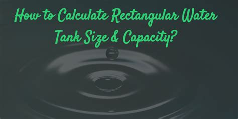 Estimate Building A House how to calculate rectangular water tank size amp capacity in