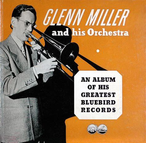 glenn miller swing glenn miller quot greatest bluebird records quot c 1949