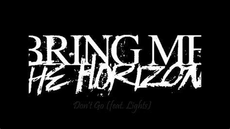 Shed Light Bring Me The Horizon by Bring Me The Horizon Don T Go Feat Lights Lyrics