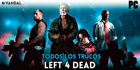 Pc Left 4 Dead trucos left 4 dead pc todas las claves que existen 2018