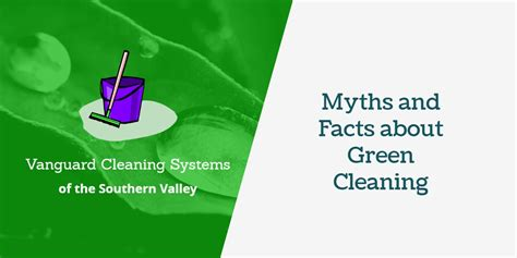 facts about green janitorial services green cleaning myths and facts