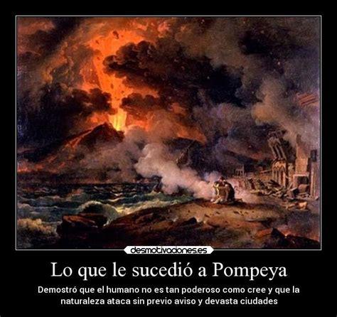 pompeya historia y lo que le sucedi 243 a pompeya desmotivaciones