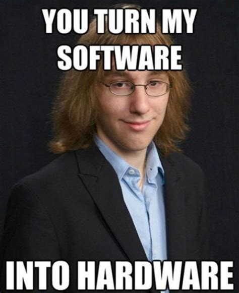 Turn Photo Into Meme - geek meme turn my software into hardware