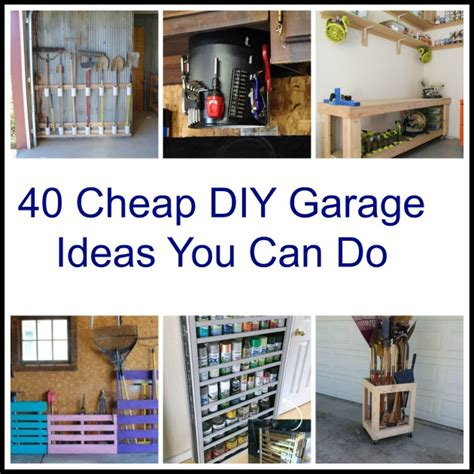 Inexpensive Garage Ideas by 40 Cheap Diy Garage Storage Ideas You Can Do