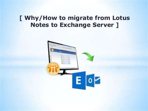 lotus notes to exchange why how to migrate from lotus notes to exchange server