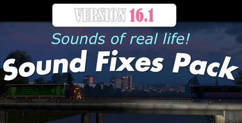 ets2 mod game fixes sound fixes pack v16 1 ets2 mods euro truck simulator