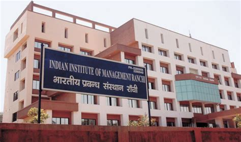 Iim Hyderabad Mba Fees by Indian Institute Of Management Ranchi Iim R Ranchi