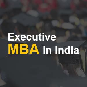 Executive Mba Vs Time Mba In India by Mba Colleges In India List Of Top And Best Mba Colleges