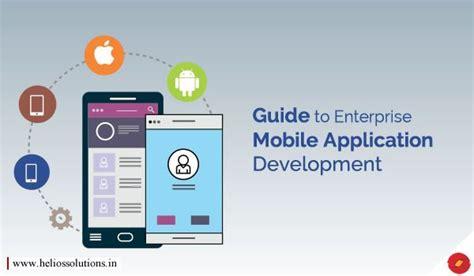 enterprise mobile apps a guide to enterprise mobile application development
