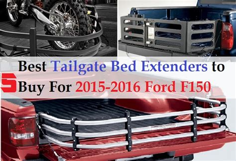 f150 bed accessories 2015 2016 ford f150 truck bed accessories 5 best tailgate bed extenders to buy for