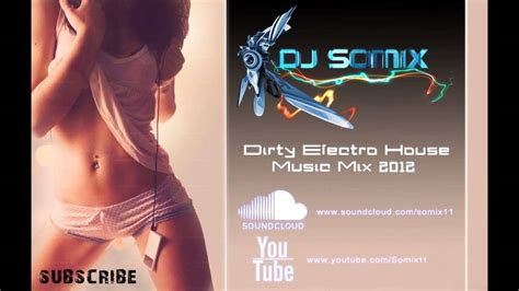 top house music 2012 free download best dirty electro house music mix 2012 2013 ep 1 by dj somix hd free