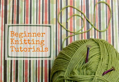 knitting tutorials the lazy perfectionist knitting tutorials for beginners