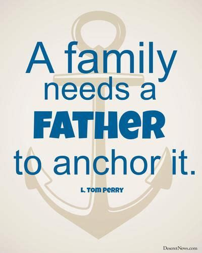 lds fathers day quotes elder l tom perry is the noblest title 18