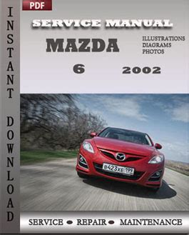 service manual service and repair manuals 2002 mazda mazda 6 2002 workshop factory service repair shop manual pdf download online