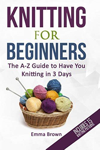 knitting for beginners what to buy cheapest copy of knitting for beginners the a z guide to