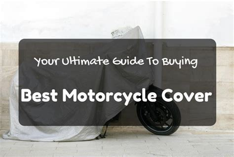 Your Ultimate Guide To Buying The Best Motorcycle Cover