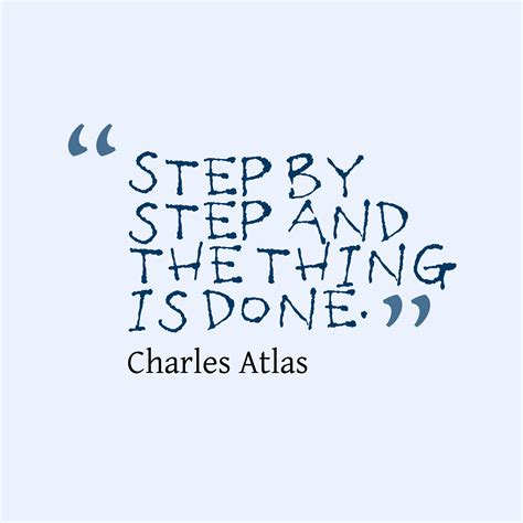 by step picture charles atlas quote about process quotescover