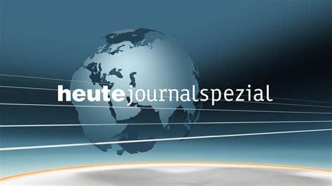 heute journal spezial vom  zdfmediathek