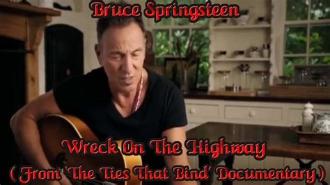 bruce springsteen wreck on the highway from the ties