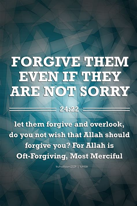 Islamic Quotes Forgive Them Even If They Are Not Sorry Let Them