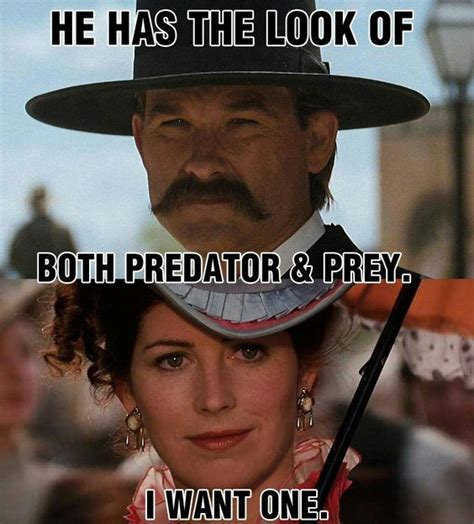 Tombstone Movie Memes - hehehhe love this show and this is a chick with lots of