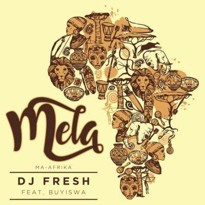 download mp3 dj fresh download download mp3 dj fresh mela ma africa ft buyiswa
