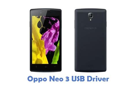 Usb Otg Oppo Neo 3 oppo neo 3 usb driver phone usb drivers
