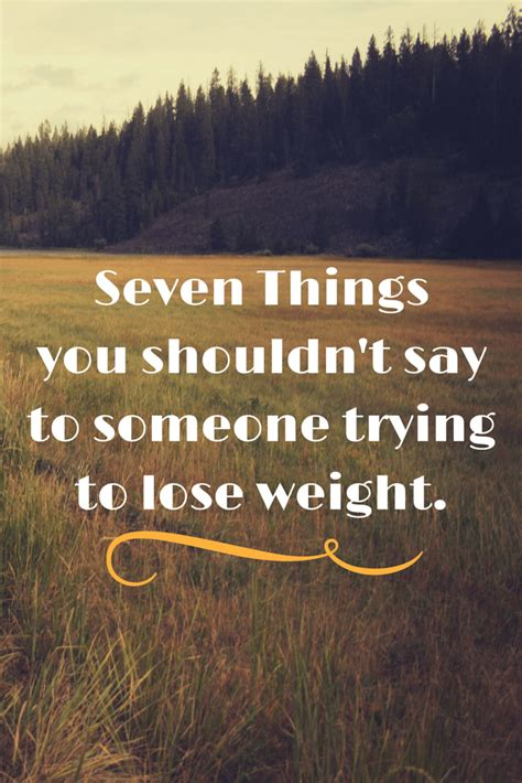 7 Things You Shouldnt Tell Your Bff by 7 Things You Shouldn T Say To Someone Trying To Lose Weight