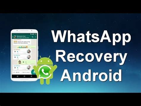 whatsapp recovery android restore whatsapp messages photos from android