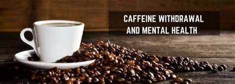 Does Caffeine Affect Detox by How Caffeine Withdrawal Can Affect Mental Health Slice