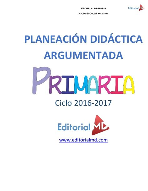 Planeacin Argumentada Primaria 2016 2017 | ejemplo de planeaci 243 n argumentada de primaria