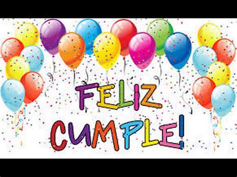 imagenes de feliz cumpleaños feliz cumplea 241 os tradicional youtube