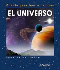 leer el universo elegante libro de texto para descargar quot el universo quot un nuevo libro para leer a oscuras anaya infantil y juvenil