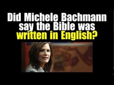 Michele Bachmann Meme - did michele bachmann say the bible was written in english