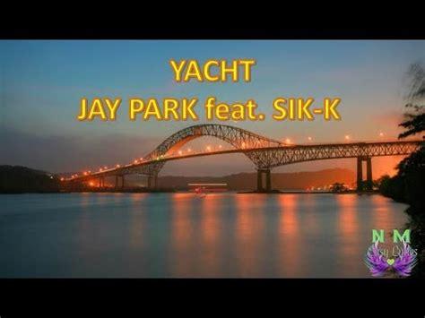 yacht jay park lyrics jay park easy lyrics yacht feat sik k youtube