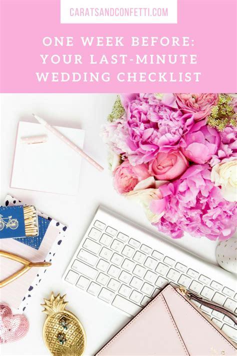 Wedding Checklist One Week by One Week Before Your Last Minute Wedding Planning