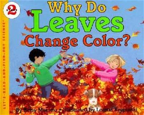 the why book books why do leaves change color by betsy maestro reviews