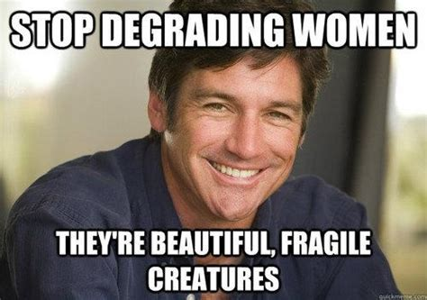 Sexism Meme - 8 best images about feminism chivalry on pinterest