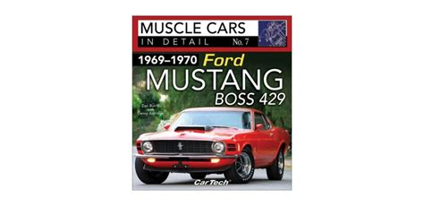 books on how cars work 1969 ford mustang transmission control ford mustang boss 429 1969 1970 muscle cars in detail n 176 7 librairie motors mania