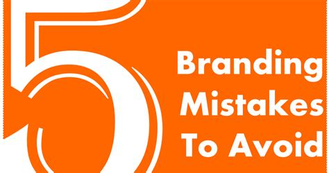 Top Ten Branding Mistakes To 5 Branding Mistakes To Avoid Finance And Marketing