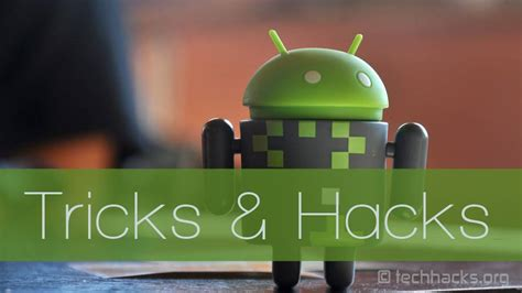 android hacks and tricks best android hacks and tricks tools 2016 technoun