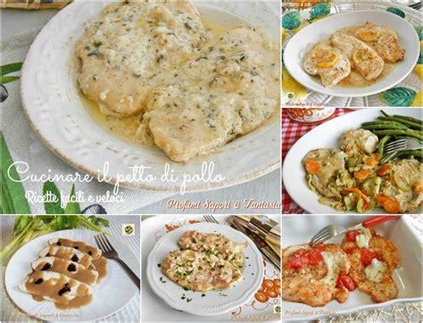 ricette per cucinare il petto di pollo cucinare il petto di pollo ricette facili e veloci